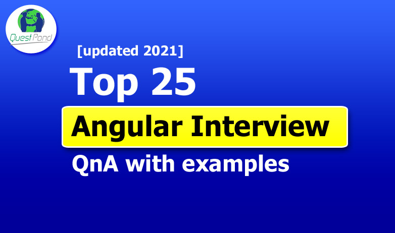 Top 25 Angular Interview Questions and Answers